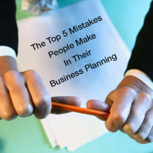 Top 5 Business Planning Mistakes
